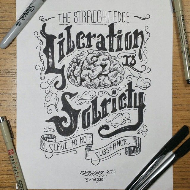 THE STRAIGHT EDGE Liberation is Sobriety Slave to no substance  Zero Lopez 2015…