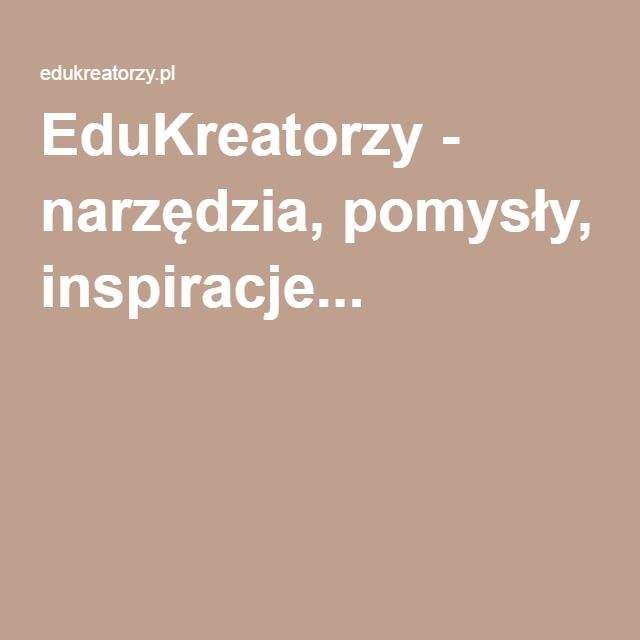 EduKreatorzy - narzędzia, pomysły, inspiracje...