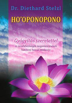 Dr. Diethard Stelzl: Ho'oponopono  Bőséget, egészséget és békét teremthetsz az életedben a hawaii ho'oponopono módszerrel, amely szeretettel gyógyít. Legyen szó akár családi viszályról, munkahelyi összetűzésről, testi és lelki problémákról, betegségekről vagy a világ helyzetéről - határtalan és feltétlen szeretettel, szeretetben a ho'oponopono szertartásával minden megoldható.  A módszer által használt négy egyszerű kifejezés átalakítja az egész életed, felszabadít és ledönti elméd ...