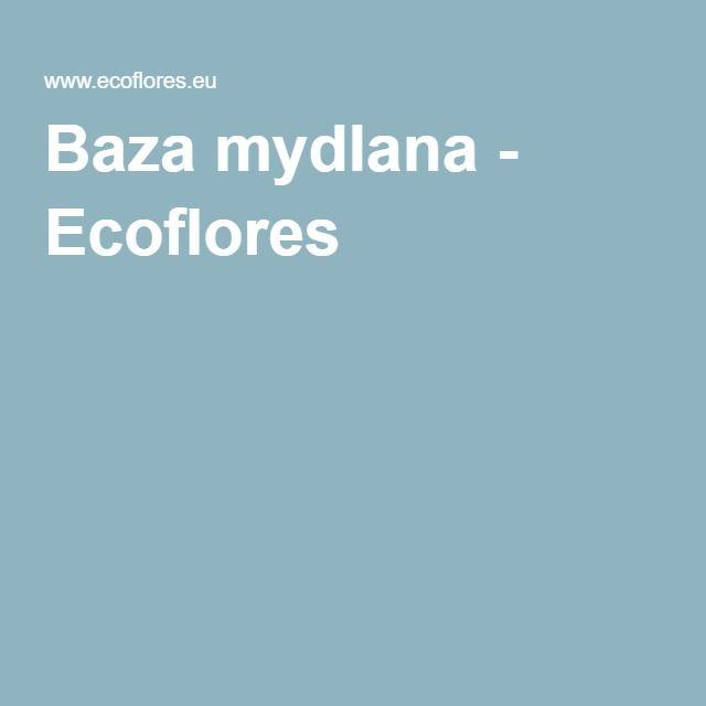 Baza mydlana - Ecoflores