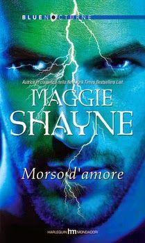 Titolo: Morso d'amore Autore: Maggie Shayne Serie: # Wings in the Night Editore: Harlequin Mondadori Genere: Paranormal Romance Data: 18 marzo 2015 (shop online)    27 marzo 2015 (edicola) Prezzo: 6.90€