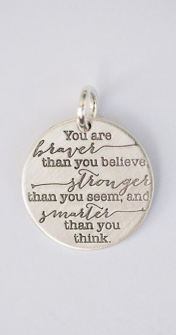You are braver than you believe, stronger than you seem and smarter than you think. for MOPS Moms!