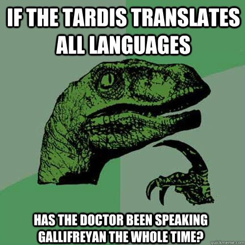 I have thought this the whole time!  The companions are being translated and so is the Doctor! Plus, when Donna tried to speak in Latin, it didn't make any sense