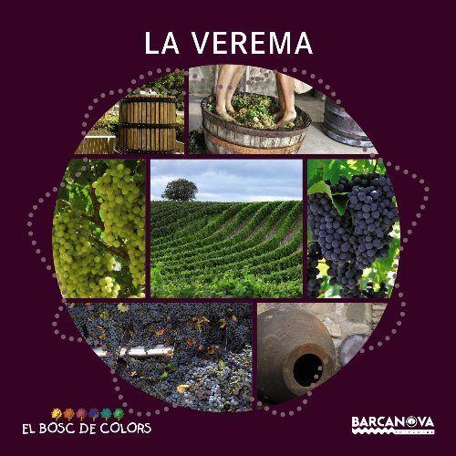 La verema. d'Estel Baldó ed Barcanova 2014 La verema és el temps en què es fa la collita del raïm per fer-ne vi. I 63 BAL