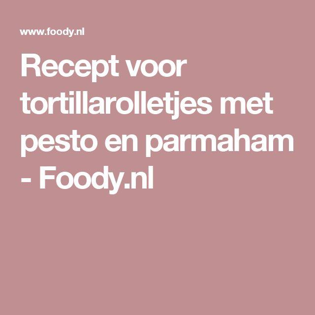 Recept voor tortillarolletjes met pesto en parmaham - Foody.nl