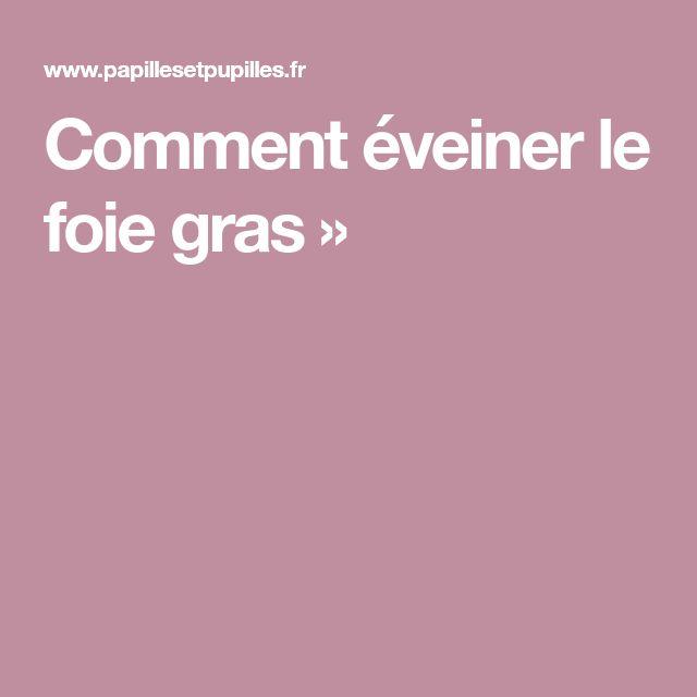 Comment éveiner le foie gras »
