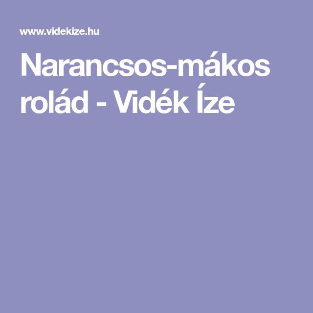 Narancsos-mákos rolád - Vidék Íze