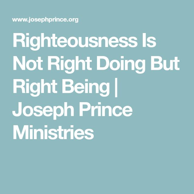 Righteousness Is Not Right Doing But Right Being | Joseph Prince Ministries