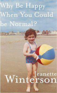 Pourquoi être heureux quand on peut être normal ? - Jeannette Winterson