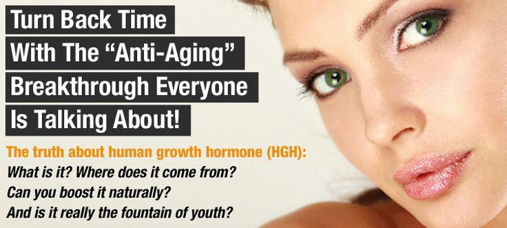 """Turn Back Time With The """"Anti-Aging"""" Breakthrough Everyone Is Talking About! The truth about human growth hormone (HGH): What is it? Where does it come from? Can you boost it naturally? And is it really the fountain of youth?"""