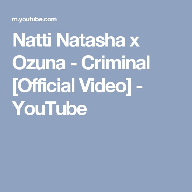 Natti Natasha x Ozuna - Criminal [Official Video] - YouTube