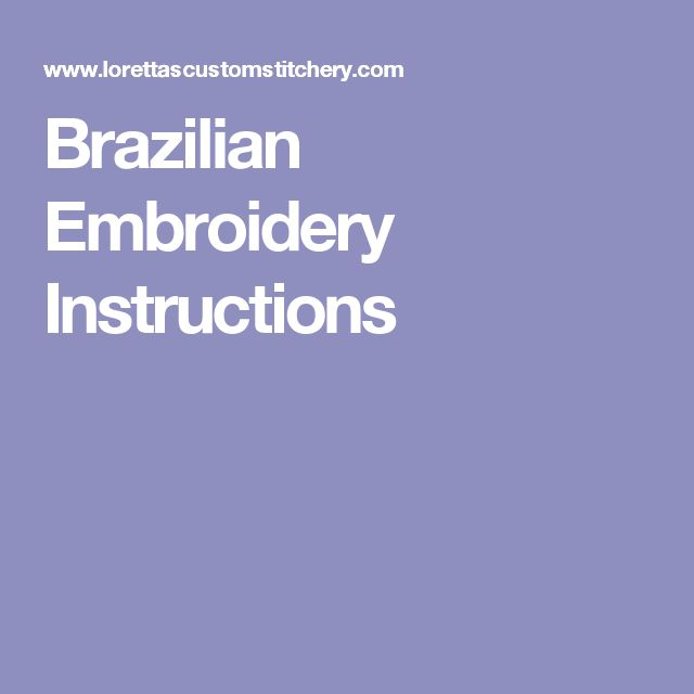 Brazilian Embroidery Instructions                                                                                                                                                                                 More