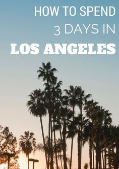 What you can do in Los Angeles in 3 days. LA is big, but it's possible to do and see some of the best in a weekend's time.