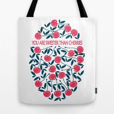 You are sweeter than cherries Tote Bag by Babiole Design - $22.00