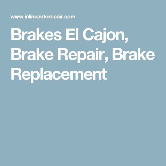 Brakes El Cajon, Brake Repair, Brake Replacement