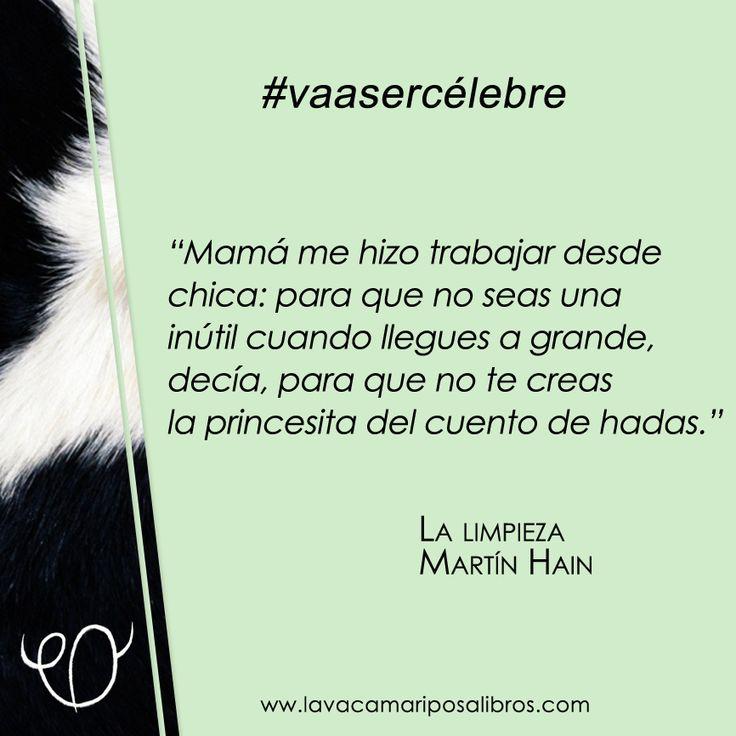Una frase de Martín Hain que #vaasercélebre