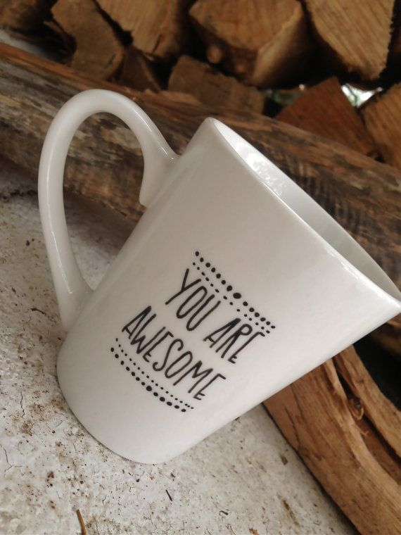 You are awesome. - a meaningful, hand designed mug, inspirational mug, customizable mug, minimal mug, quote mug from the Free Spirit Love Shop on Etsy. 10% of all orders are gifted to a social good organization. Microwave / dishwasher safe. #coffee #tea #coffeemug #intentionalart #creative