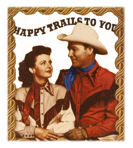 "Roy Rogers and Dale Evans and their farewell song, ""Happy Trails to You"""