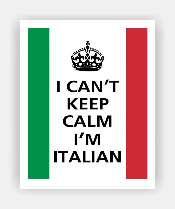 I Can't Keep Calm I'M ITALIAN Print 8x10 (Flag of Italy colors featured -- 56 colors to choose from). via Etsy.