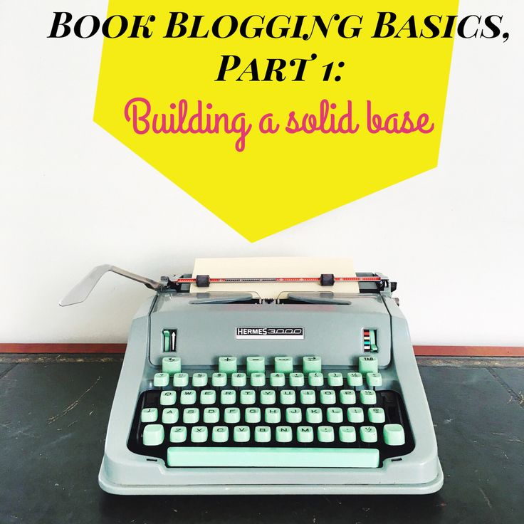 My four-part book blogging basics series is designed to help you launch a stellar book blog! First up: building a solid base.