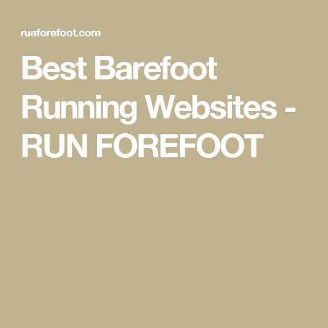 Best Barefoot Running Websites - RUN FOREFOOT