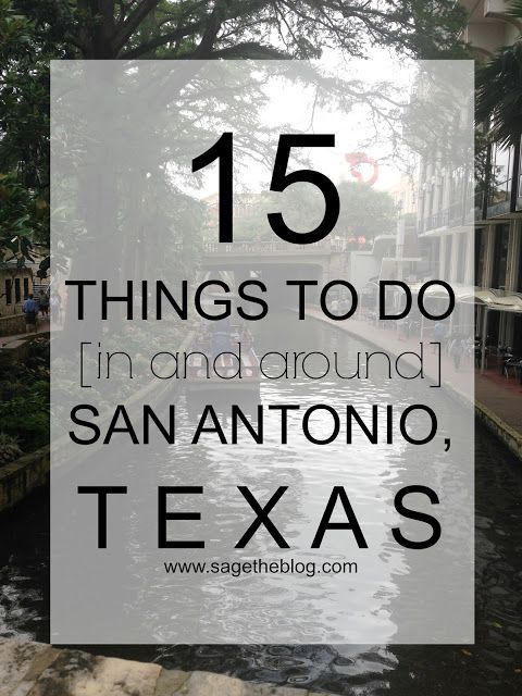 15 Things to do in San Antonio, Texas