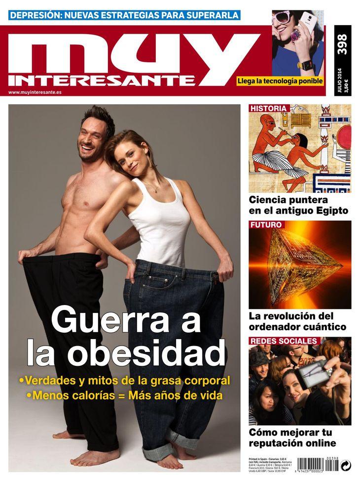 Revista #MuyInteresante 398. Guerra a la #obesidad. Verdades y mitos de la grasa corporal.