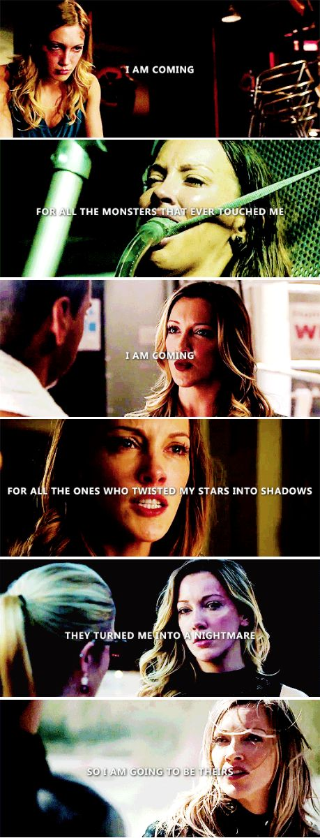 I am coming for all the monsters that ever touched me. I am coming for all the ones who twisted my stars into shadows. They turned me into a nightmare, so I am going to be theirs. #arrow