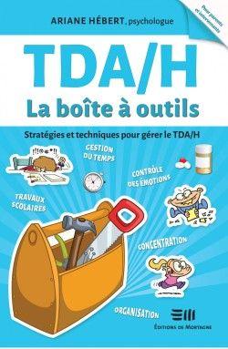 Le TDAH : Apprendre à « vivre avec » TDA/H : La boite à outils http://lesptitsmotsdits.com/tdah-apprendre-a-vivre-avec/