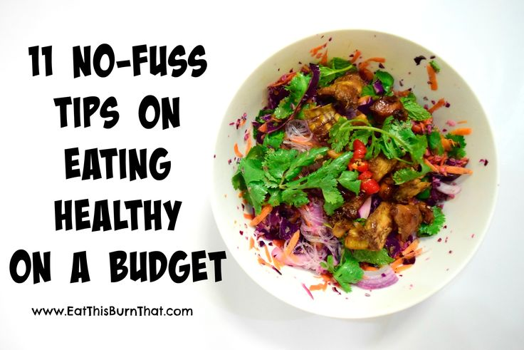 11 No-Fuss Tips On Eating Healthy On a Budget