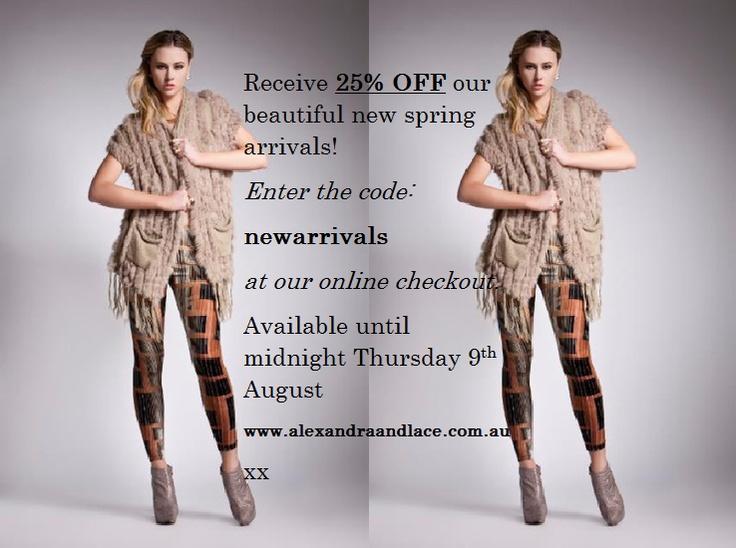 www.alexandraandlace.com.au   last day to receive 25% off on beautiful spring arrivals