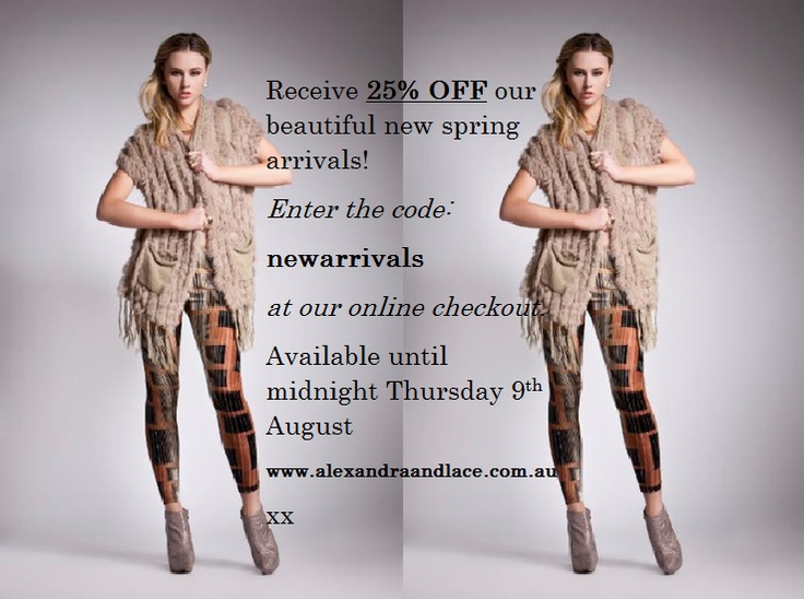 www.alexandraandlace.com.au   last day to receive 25% off on beautiful spring arrivals