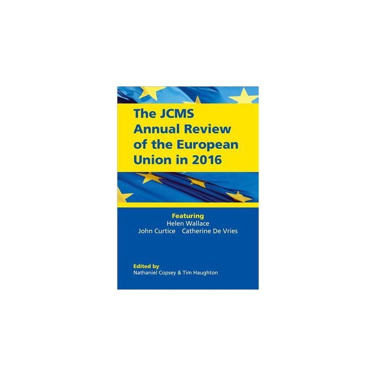 Jcms Annual Review of the European Union in 2016 (Paperback) (Nathaniel Copsey & Tim Haughton)