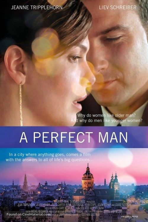 A Perfect Man is a 2013 American-Chinese romance-drama film written by Larry Brand and Peter Elkoff and directed by Kees Van Oostrum. The film stars Jeanne Tripplehorn, Liev Schreiber, Joelle Carter, Louise Fletcher, Renee Soutendijk, Huub Stapel and Katie Carr. Plot: A womanizing husband (Schreiber) inadvertently falls back in love with his wife (Tripplehorn) over the phone when she pretends to be another woman.