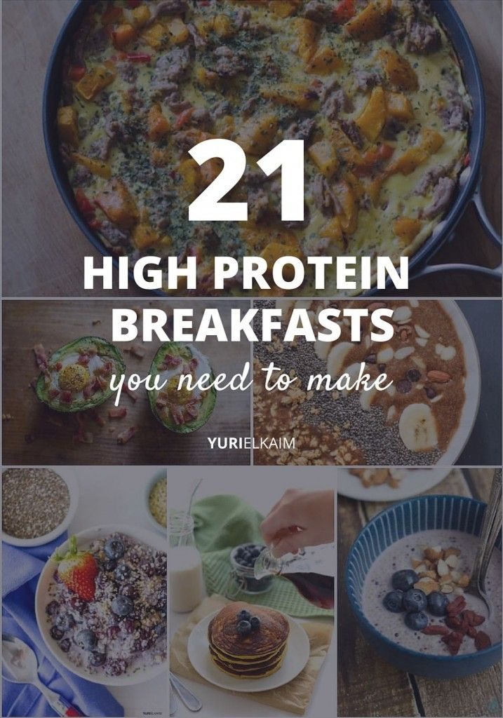 21 Healthy High Protein Breakfasts You Need to Make -- A high protein breakfast is a much healthier way to start your day. And these 21 delicious recipes will kick off your morning and keep you fueled for hours. | Yuri Elkaim