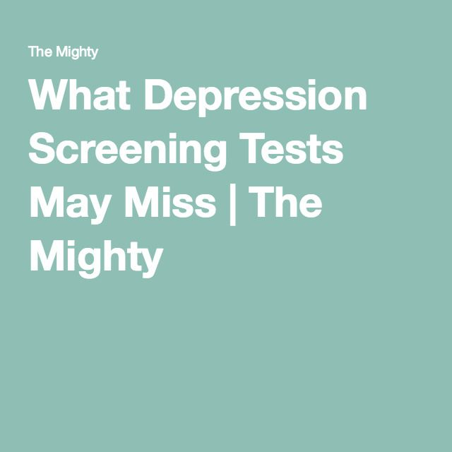 What Depression Screening Tests May Miss | The Mighty