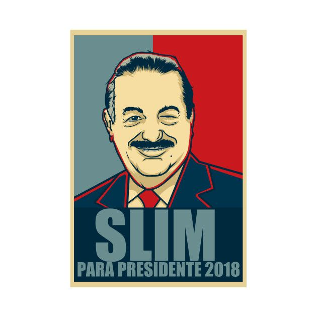 Check out this awesome 'Carlos+Slim+Presidente+2018' design on @TeePublic!