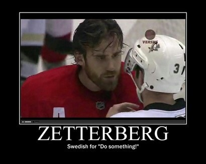 I don't know why hockey memes kill me, but....lol, Comeatmebro!Zetterberg!