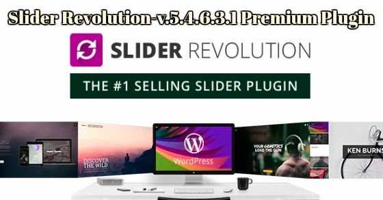 Slider-Revolution-v.5.4.6.3.1 Wp-plugin nulled a be an innovative, responsive WordPress Slider Plugin that presents your content the stunning method.