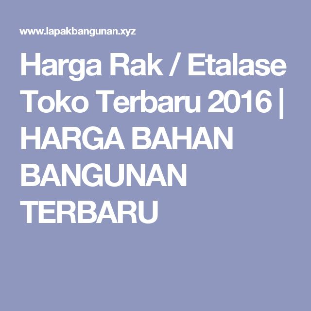 Harga Rak / Etalase Toko Terbaru 2016 | HARGA BAHAN BANGUNAN TERBARU
