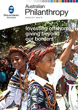 """Australian Philanthropy, Issue #78, """"Investing offshore: giving beyond our borders"""""""