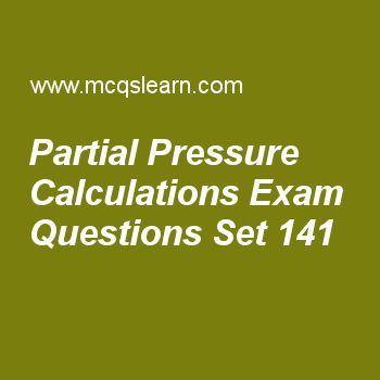 Practice test on partial pressure calculations, chemistry quiz 141 online. Free chemistry exam's questions and answers to learn partial pressure calculations test with answers. Practice online quiz to test knowledge on partial pressure calculations, liquid crystals, ionization energy periodic table, azimuthal quantum number, rutherford model of atom worksheets. Free partial pressure calculations test has multiple choice questions set as sum of mole fraction of all gases is equal to, answer..