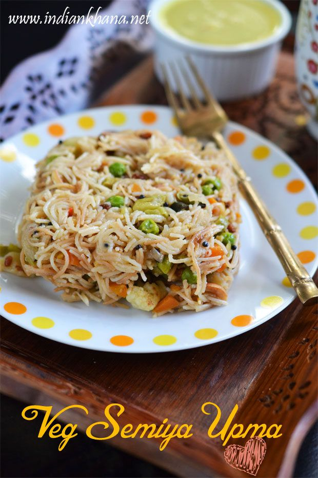 Vegetables Semiya Upma - vegan upma with vermicelli with vegetables works great as breakfast, lunch, dinner or snack