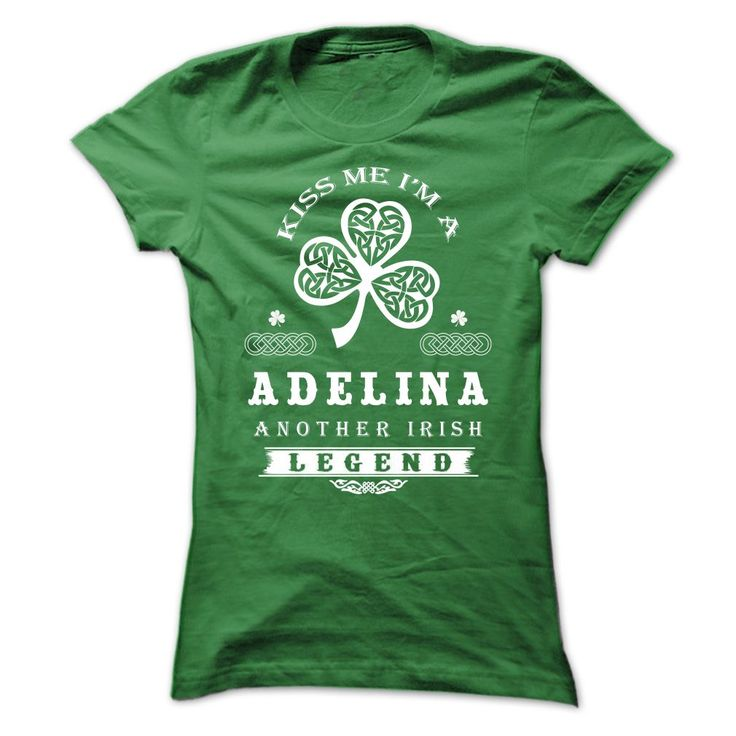 KISS ME IM ADELINAIf youre An ADELINA then this shirt is for you!If Youre An ADELINA, You Understand ... Everyone else has no idea ;-) These make great gifts for other family membersADELINA