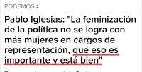 """La emisora de Prisa atribuía al líder de Podemos la frase: """"La feminización de la política no se logra con más mujeres en cargos de representación"""", obviando sus palabras inmediatamente posteriores: """"Que eso es importante y está bien""""."""