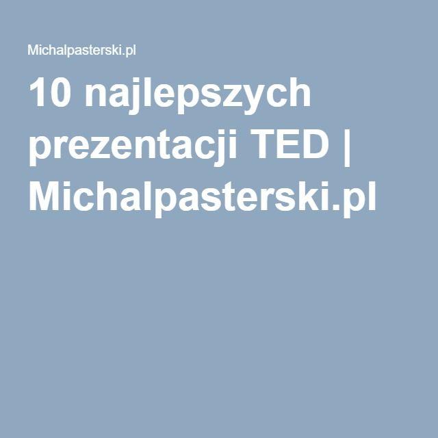 10 najlepszych prezentacji TED | Michalpasterski.pl