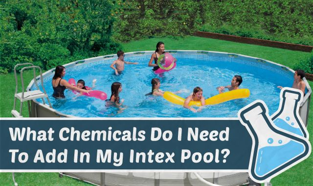 Learn what chemicals you need to add to an Intex Pool or other above ground pools to ensure the best quality water all summer long.