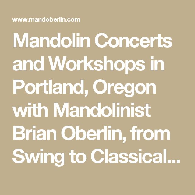 Mandolin Concerts and Workshops in Portland, Oregon with Mandolinist Brian Oberlin, from Swing to Classical, Bluegrass to Blues