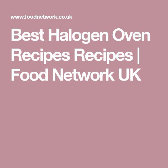 Best Halogen Oven Recipes Recipes | Food Network UK