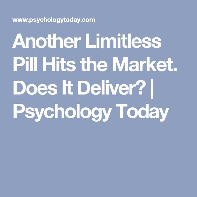 Another Limitless Pill Hits the Market. Does It Deliver? | Psychology Today